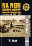 Na nebi hrdého Albionu - Černá kronika československého letectva v RAF 1940-1945 - 7. část - Jiří Rajlich