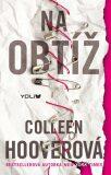Na obtíž - Colleen Hooverová