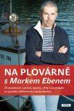 Na plovárně s Markem Ebenem - Marek Eben