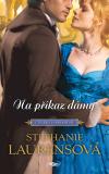 Na příkaz dámy - Stephanie Laurensová