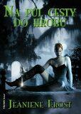 Na půl cesty do hrobu - Jeaniene Frost