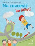 Na rozcestí ke štěstí/od štěstí - Daniela Krolupperová, ...