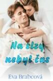 Na slzy nebyl čas - Eva Brabcová