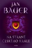 Na straně českého krále - Jan Bauer