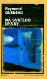 Na svatého Dyndy - Raymond Queneau