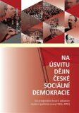 Na úsvitu dějin české sociální demokracie - Zdeněk Kárník