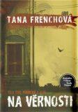 Na Věrnosti - Tana Frenchová
