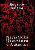 Nacistická literatura v Americe - Roberto Bolaňo