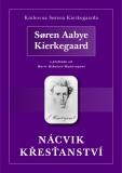 Nácvik křesťanství - Søren Aabye Kierkegaard