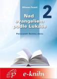 Nad evangeliem podle Lukáše - 2. díl - Silvano Fausti