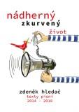 Nádherný zkurvený život - Zdeněk Hledač