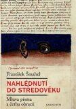 Nahlédnutí do středověku - František Šmahel
