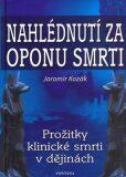 Nahlédnutí za oponu smrti - Jaromír Kozák