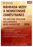 Náhrada mzdy a nemocenské zaměstnance 2016 - Zdeněk Schmied, ...