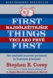 Najdôležitejšie veci ako prvé First things first - Stephen R. Covey, ...