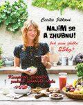 Najím se a zhubnu! - Kompletní průvodce změnou životního stylu - Cecílie Jílková