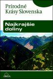 Najkrajšie doliny: Prírodné krásy Slovenska - Ján Lacika