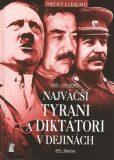 Najväčší tyrani a diktátori v dejinách - Nigel Cawthorne
