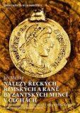 Nálezy řeckých, římských a raně byzantských mincí v Čechách - Jiří Militký