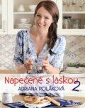 Napečené s láskou 2 - Adriana Poláková