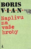 Naplivu na vaše hroby - Boris Vian