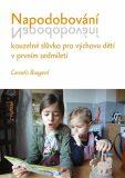 Napodobování kouzelné slůvko pro výchovu dětí v prvním sedmiletí - Cornelis Boogerd