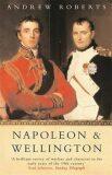 Napoleon and Wellington - Andrew Roberts