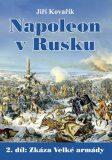 Napoleon v Rusku 2. díl - Jiří Kovařík