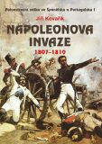 Napoleonova invaze 1807-1810 - Jiří Kovařík