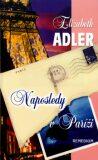 Naposledy v Paríži - Elizabeth Adler