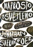 Naprosto osvětleno - Jonathan Safran Foer