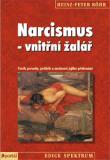 Narcismus - vnitřní žalář - Heinz-Peter Röhr
