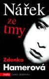 Nářek ze tmy - Zdenka Hamerová, ...