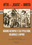 Národní metropole v čase vyvlastnění, kolaborace a odporu - Blanka Soukupová, ...