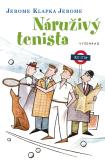 Náruživý tenista - Jerome Klapka Jerome