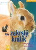 Náš zakrslý králík - Monika Weglerová