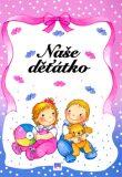 Naše děťátko - Jitka Mádrová, ...