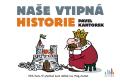 Naše vtipná historie - Pavel Kantorek