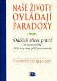 Naše životy ovládají paradoxy - Gordon Livingston