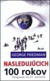 Nasledujúcich 100 rokov - George Friedman