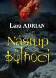 Nástup půlnoci - Půlnoční rasa 4 - Lara Adrian