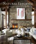 Natural Elegance: Luxurious Mountain Living - Rush Jenkins,  Klaus Baer, ...