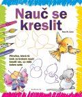 Nauč se kreslit 1 - Příručka, která tě krok za krokem naučí kreslit vše, co vidíš kolem sebe - Rosa M. Curto