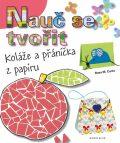 Nauč se tvořit 1 - Koláže a přáníčka z papíru - Rosa M. Curto