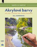 Naučte se malovat - Akrylové barvy - Gill Barronová
