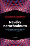 Navěky nerozhodnuto - Raymond M. Smullyan