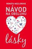 Návod na obsluhu lásky - Renáta Názlerová