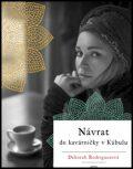 Návrat do kavárničky v Kábulu - Deborah Rodriguezová