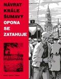 Návrat Krále Šumavy Opona se zatahuje - Vojtěch Mašek,  Karel Osoha, ...