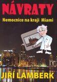 Návraty - Nemocnice na kraji Miami - Jiří Lamberk